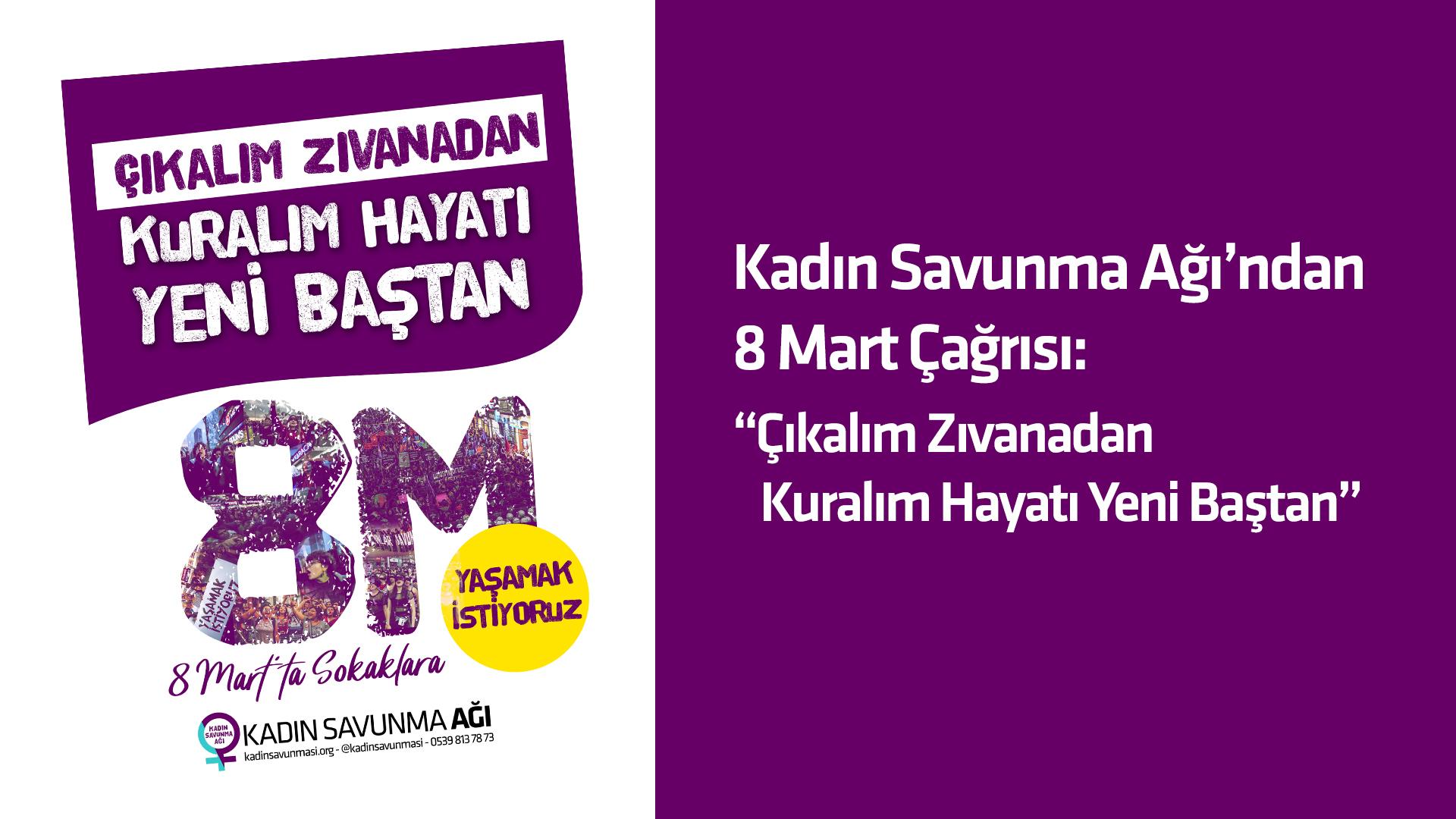 """Kadın Savunma Ağı'ndan 8 Mart Çağrısı: """"Çıkalım Zıvandan, Kuralım Hayatı Yeni Baştan"""""""