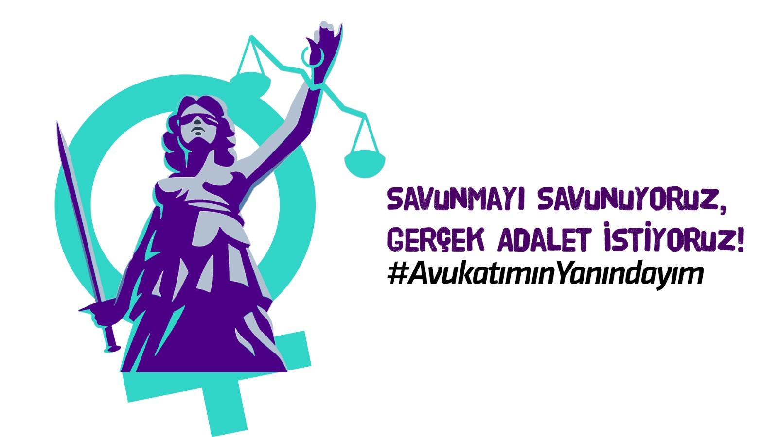 Savunmayı Savunuyoruz, Gerçek Adalet İstiyoruz! #AvukatımınYanındayım