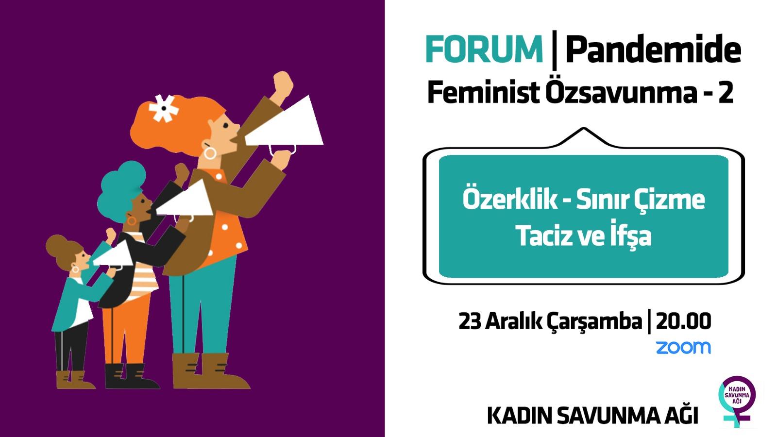 Konuşacak çok şeyimiz var: Pandemide Feminist Özsavunma / Özerklik-Sınır Çizme-Taciz ve İfşa