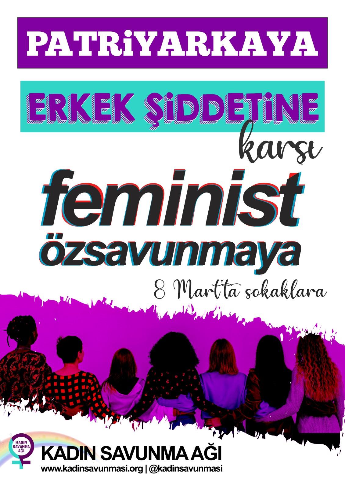 Patriyarkaya, erkek şiddetine karşı Feminist Özsavunmaya. 8 Mart'ta sokaklara!