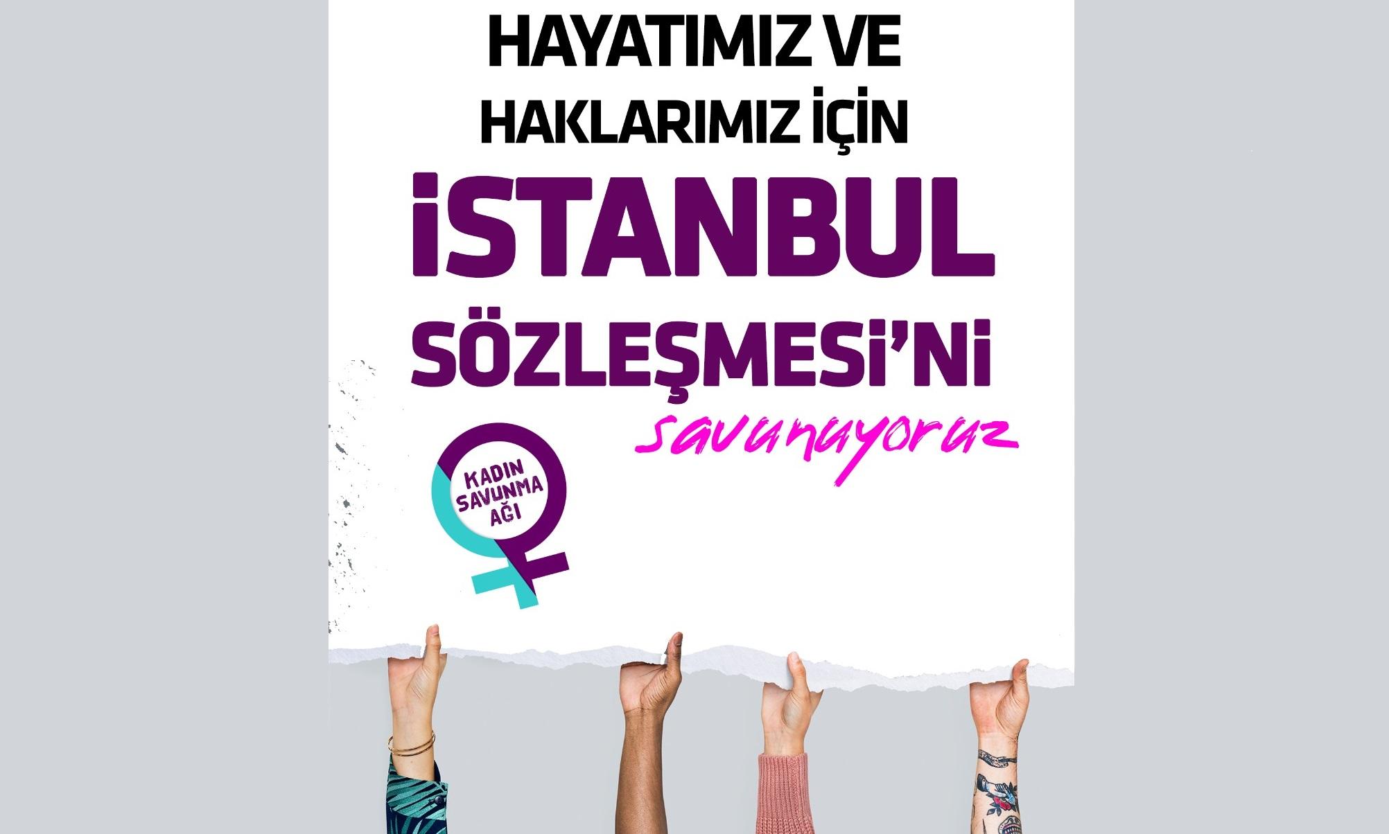 Elden Ele Yayalım: İstanbul Sözleşmesi Yaşatır – Kadın Savunma Ağı