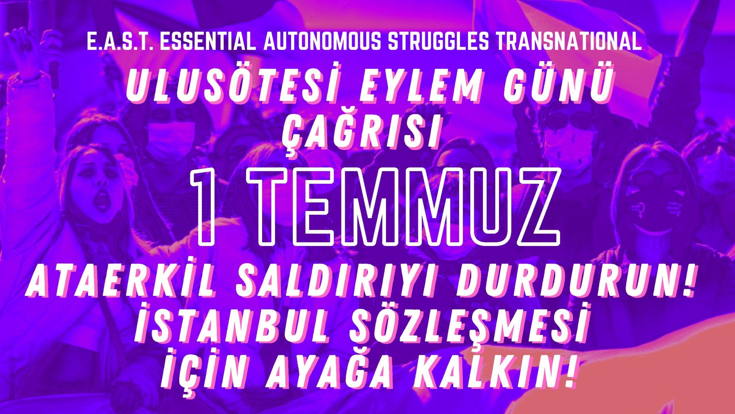 1 Temmuz'da Ulusötesi Eylem Günü Çağrısı: Ataerkil Saldırıyı Durdurun! İstanbul Sözleşmesi için ayağa kalkın!