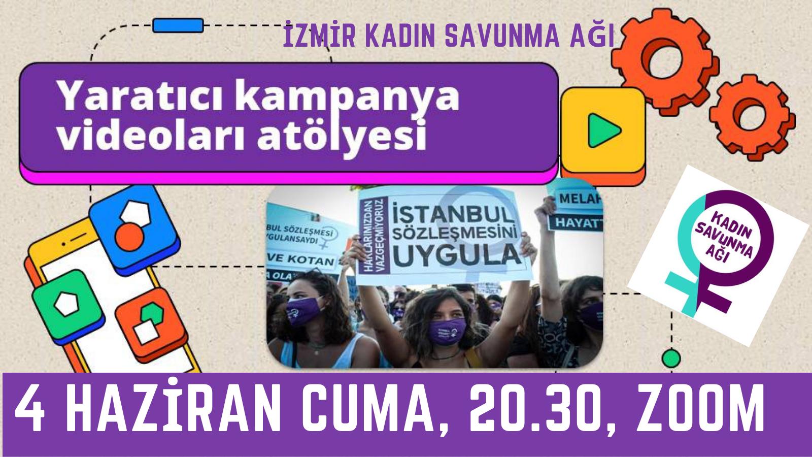 İstanbul Sözleşmesi'ni Savunuyoruz, Yaratıcı Kampanya Videoları Atölyesi'nde Buluşuyoruz