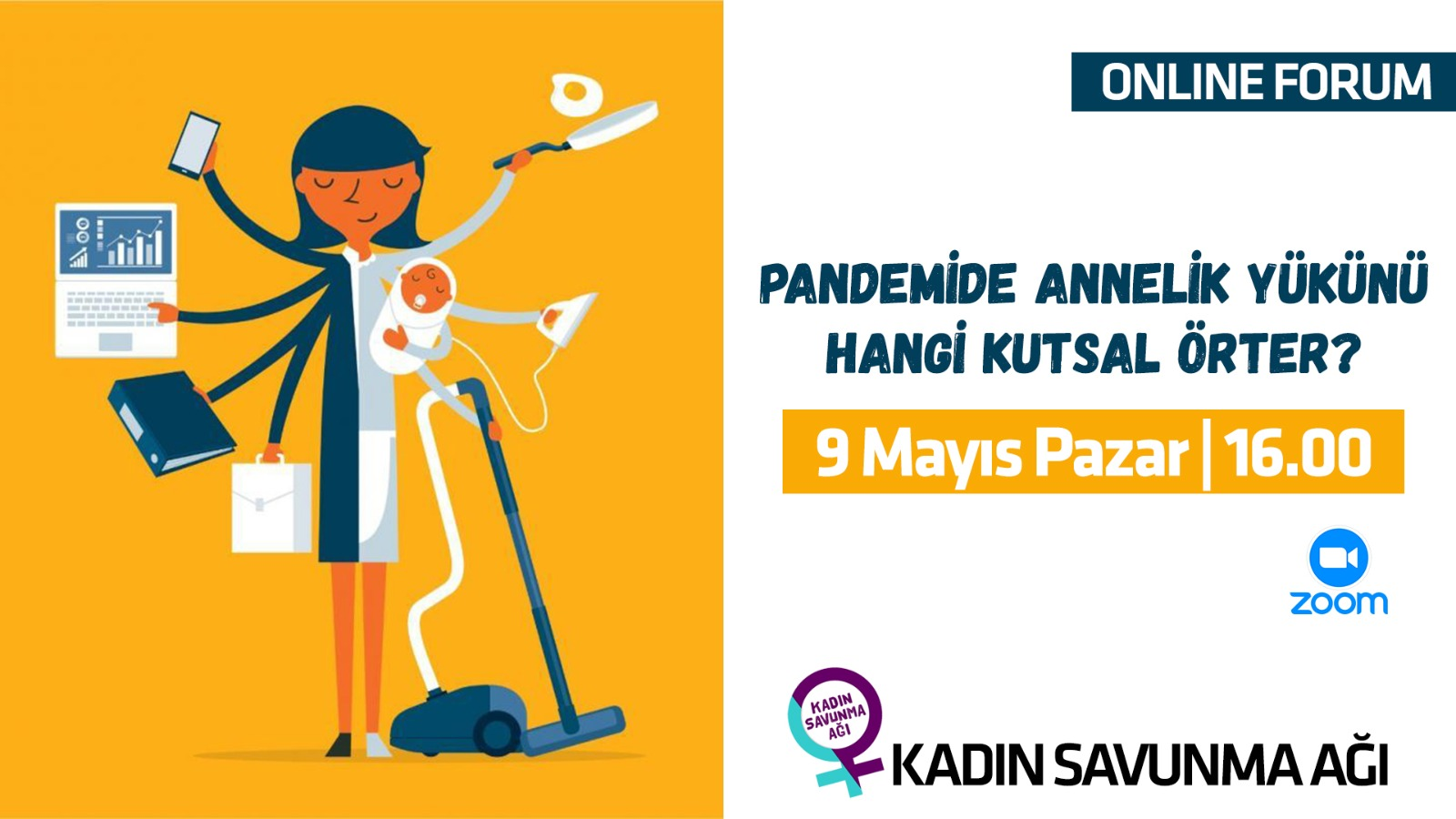 Forumda buluşuyoruz: Pandemide Annelik Yükünü Hangi Kutsal Örter?